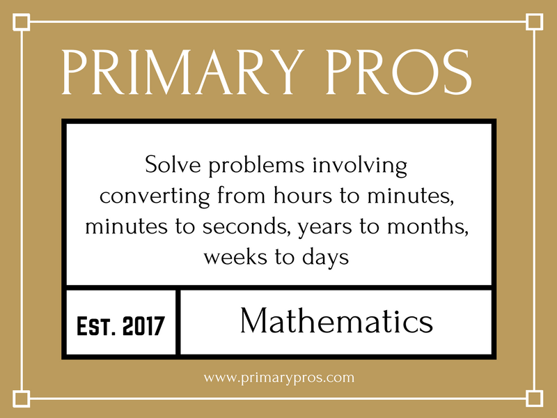 Solve problems involving converting from hours to minutes, minutes to seconds, years to months, weeks to days