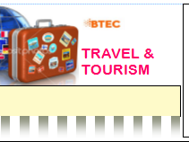 BTEC TRAVEL & TOURISM LEVEL 3 UNIT 1 ASSIGNMENT & PREPARATION