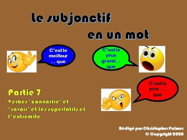 French: The subjunctive in a nutshell - Part 7: Connaitre and savoir with superlatives and extremity