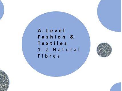 A Level Fashion and Textiles | 1.2 Performance Characteristics of materials  | Natural Fibres