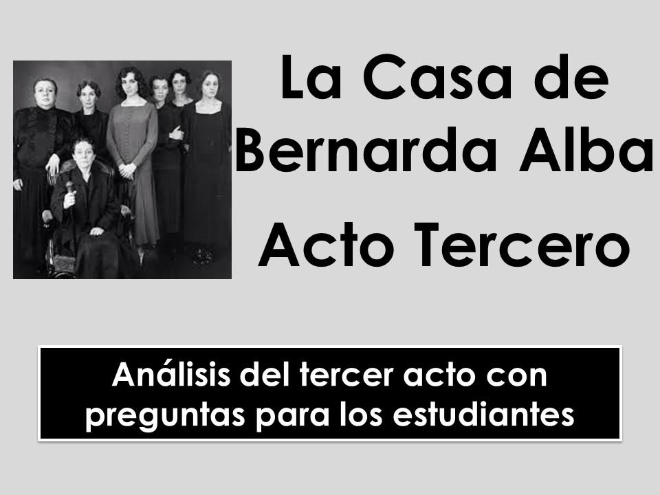 A-level Spanish: La Casa de Bernarda Alba - Análisis del acto tercero