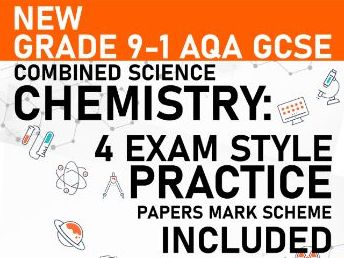 PREDICTED 2021 AQA GCSE Combined Science Chemistry Practice Paper - Mark Scheme Included - Paper 4