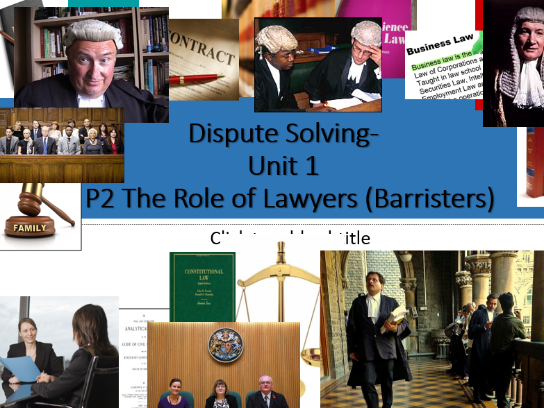 BTEC Applied Law -Unit 1 Dispute Solving (P2 task -Lawyers (Barristers) )