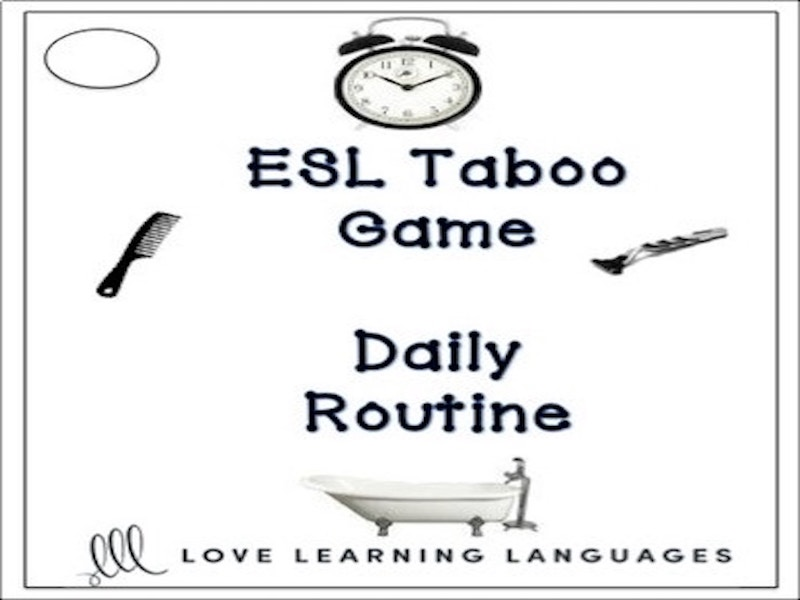 English Resources Daily Routine - ESL - ELL Taboo Speaking Game