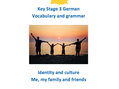 Key Stage 3 German - Me, my family and friends - Vocabulary and Grammar booklet