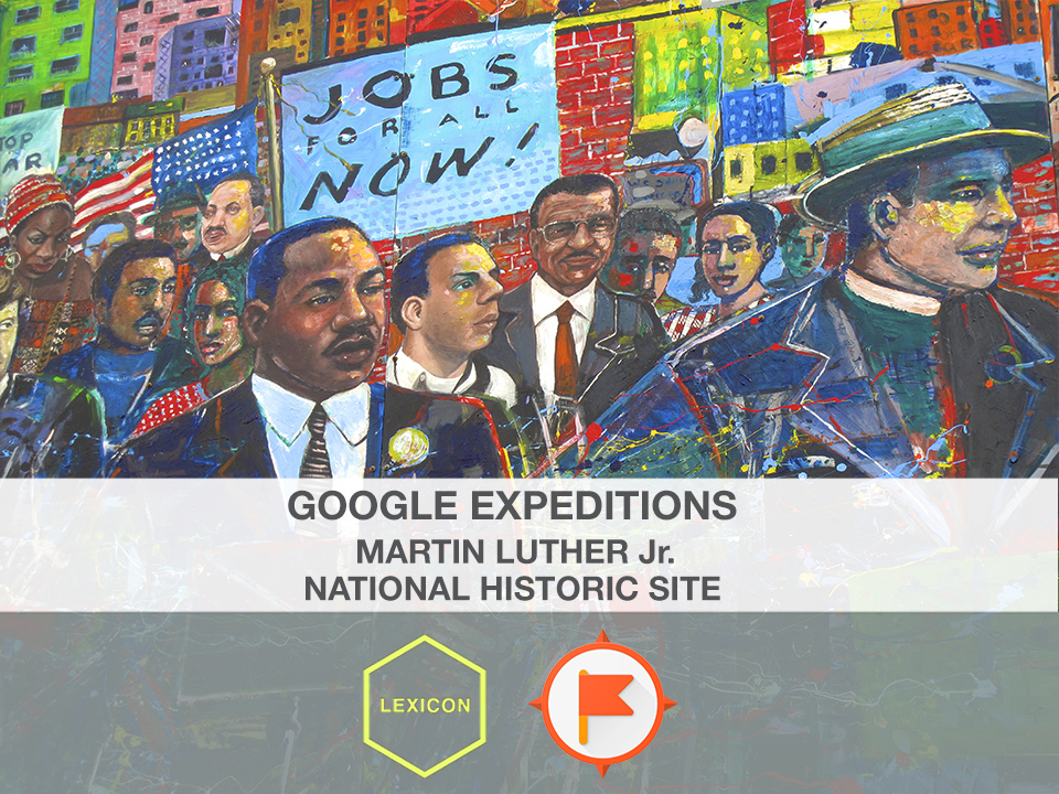Martin Luther King, Jr. National Historic Site #GoogleExpeditions Lesson Plan