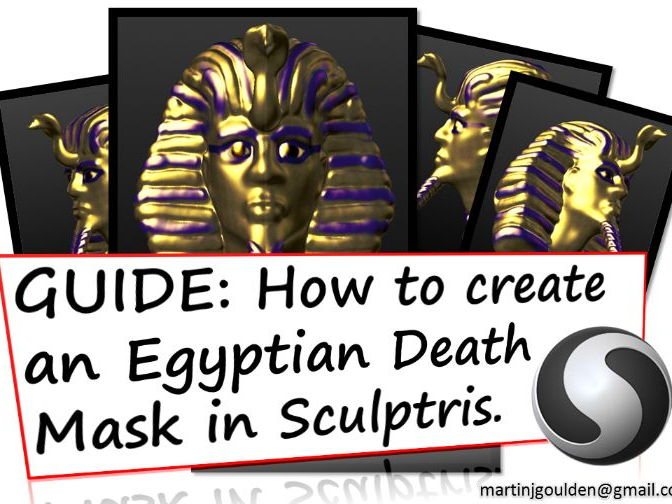 Create a 3D Ancient Egyptian Death Mask - Sculptris