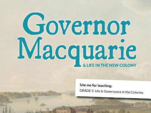 Governor Macquarie & Life in the NSW Colony Resource Bundle