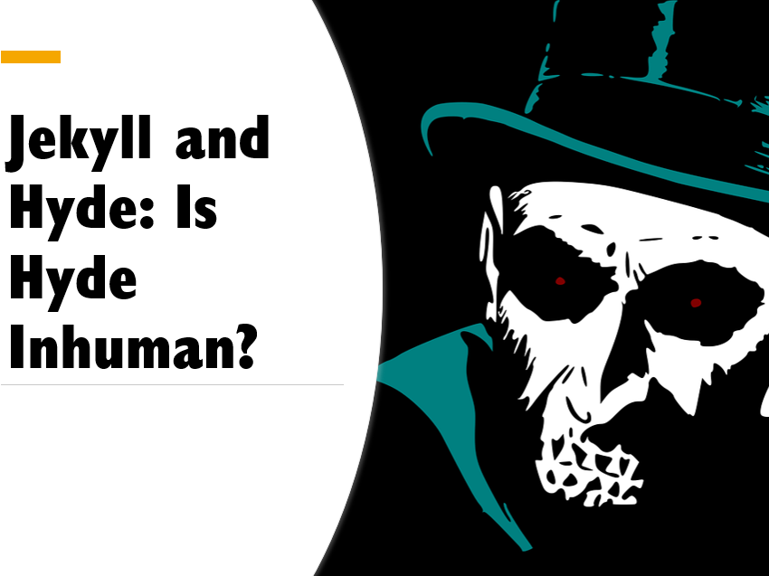 Jekyll and Hyde: Is Hyde Inhuman?