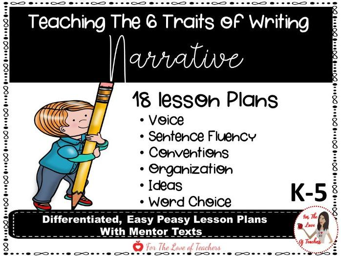 Six Traits of Writing Lesson Plans- Narrative Writing