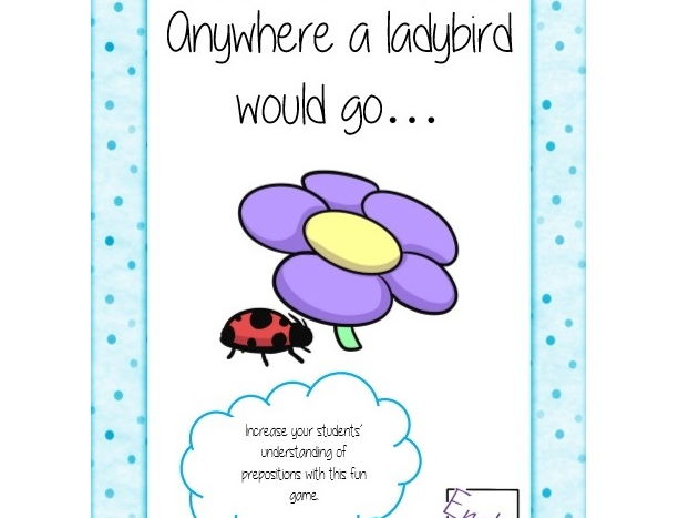 Anywhere a ladybird would go…prepositions