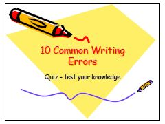 Quiz - 10 Common Writing Errors - Powerpoint Presentation