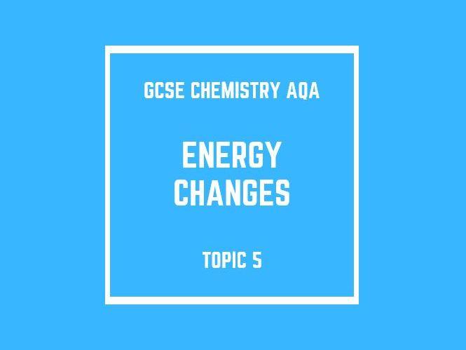 GCSE Chemistry AQA Topic 5: Energy Changes