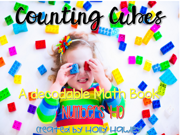 Counting Cubes to 10 {A Decodable Math Book}