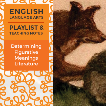 Determining Figurative Meanings - Literature - Playlist and Teaching Notes