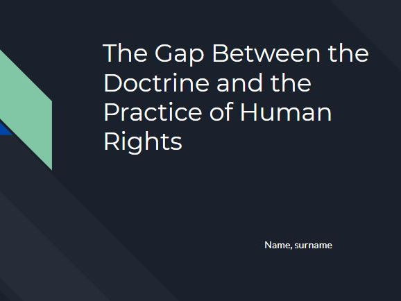 The Gap Between the Doctrine and the Practice of Human Rights
