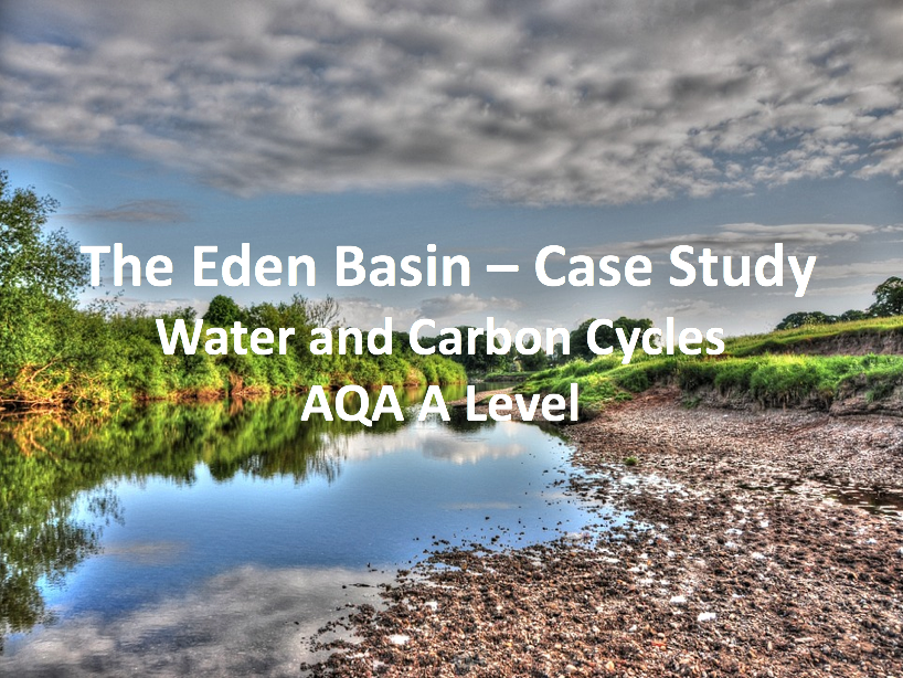 The Eden Basin - Case Study - AQA A Level Geography