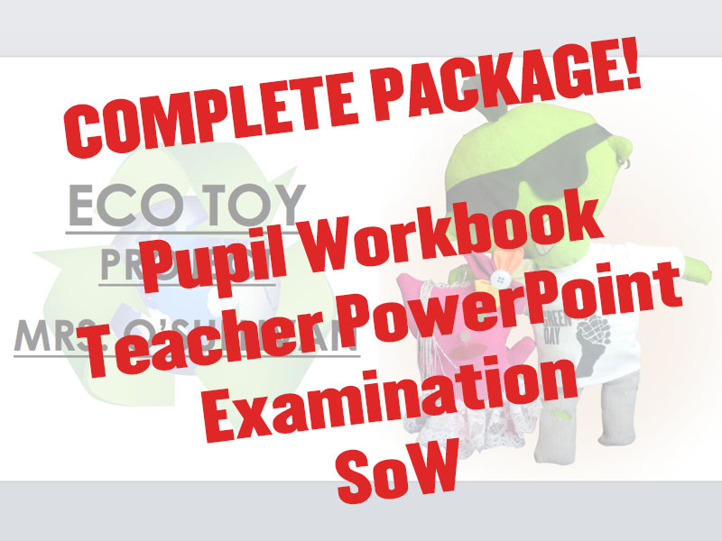Sustainable Design Eco Toy Project Pupil Workbook Teacher PowerPoint Exam SoW Complete Package