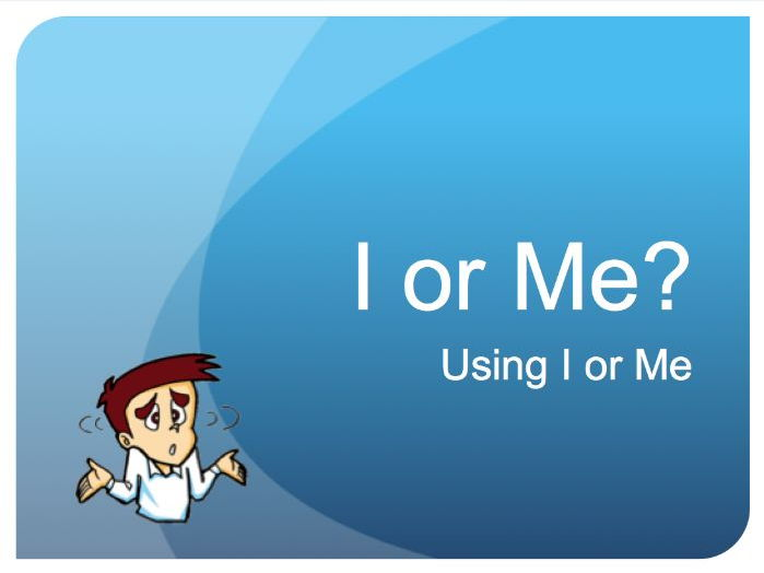 I or Me? A Pronoun Lesson and Game