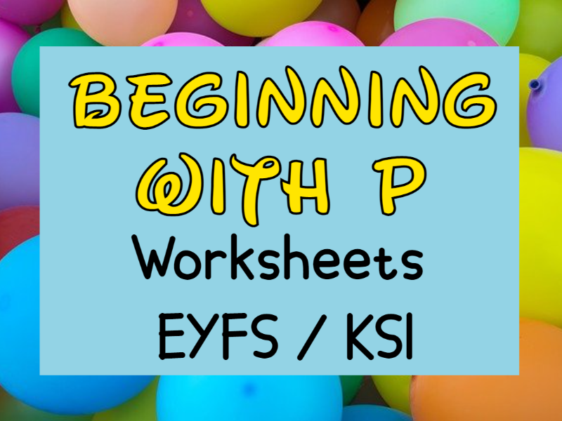 Beginning with P Worksheets EYFS / KS1
