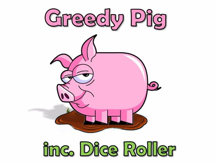 Greedy Pig Probability Game & Lesson (inc. Dice Roller)