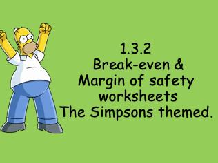 EDEXCEL GCSE Business 1.3.2 Break even practice & Margin of safety worksheet Simpsons themed