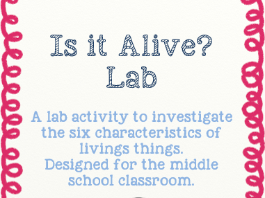 Is It Alive? Lab - an activity on the characteristics of living things
