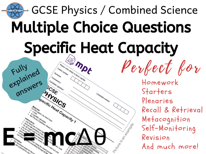 Specific Heat Capacity - 10 Multiple Choice Questions - AQA GCSE Physics / Science - Metacognition
