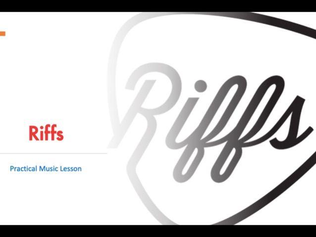 Riffs - Practical Lesson