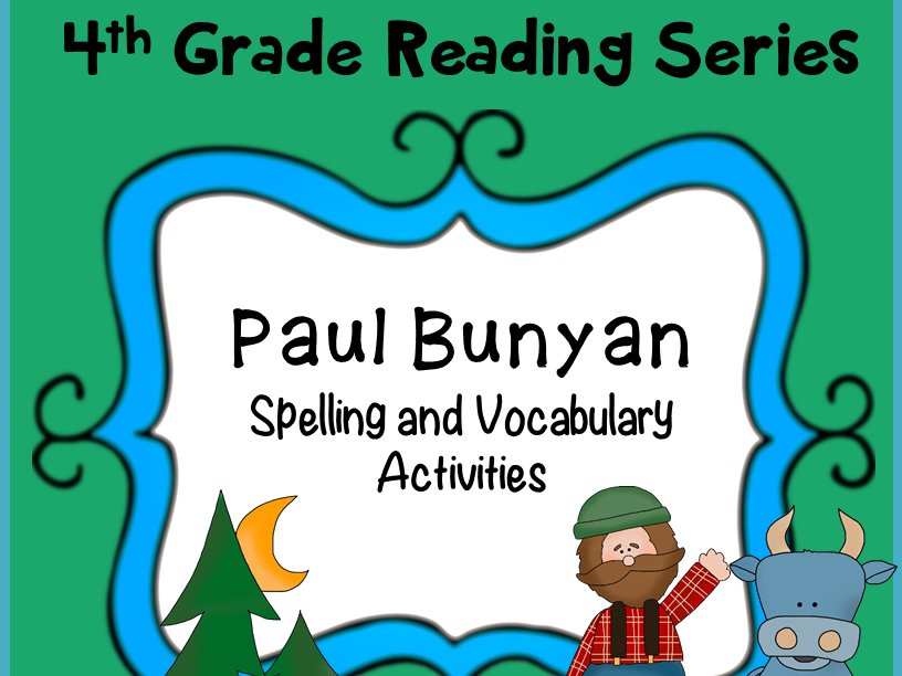 Reading Street Spelling and Vocabulary Activities: Paul Bunyan by ...