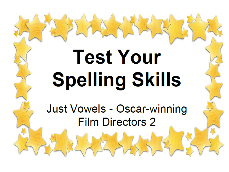Test Your Spelling Skills Just Vowels - Oscar-winning Film Directors 2