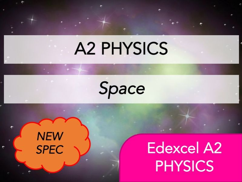 Edexcel A2 Physics(NEW) - Space & Cosmology - Whole Course Content - Revision, Questions, Notes