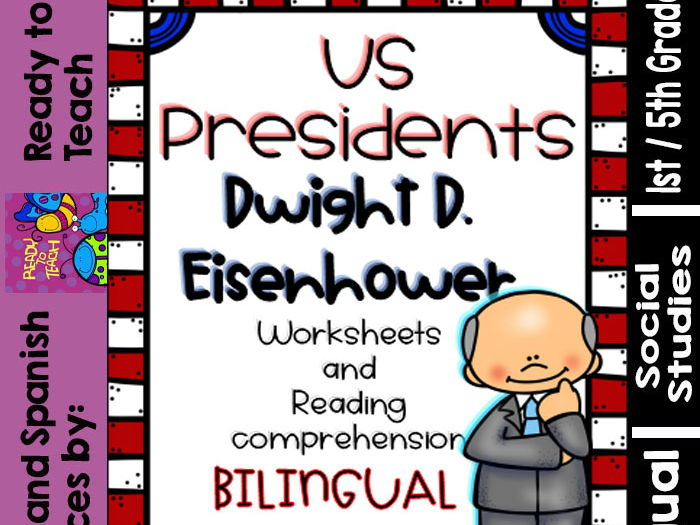 Dwight D. Eisenhower - American Presidents - Worksheets and Readings - Bilingual