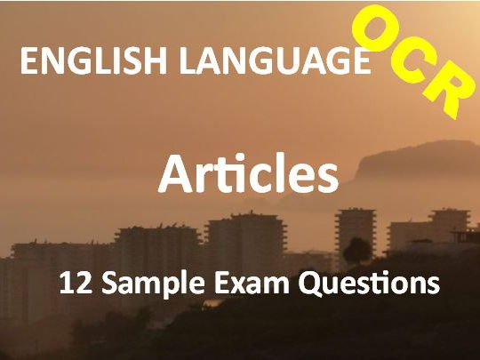 Transactional Writing – Feature Articles – Exam Revision and Practice – 12 Sample OCR Questions