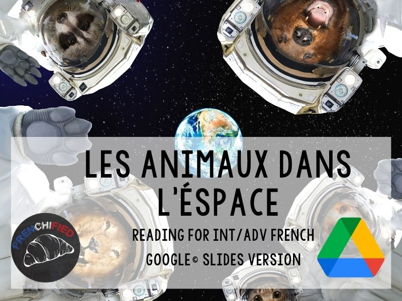 Animals in Space - reading for French learners Google™ Slides version