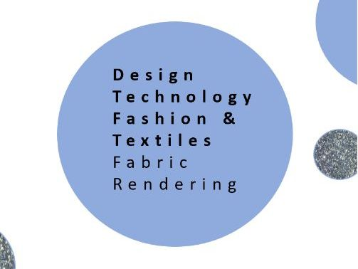 Design Technology | Fashion & Textiles Fabric rendering activity