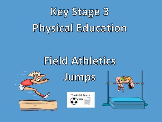 KS3 P.E - Year 7 & Year 8 Field Athletics Scheme of Work - Part 1: Jumps