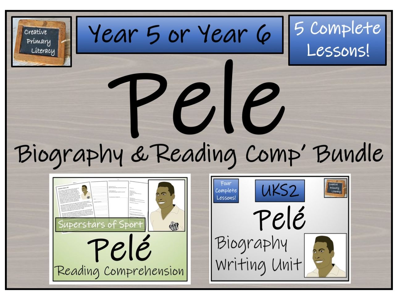 UKS2 Literacy - Pele Reading Comprehension & Biography Bundle