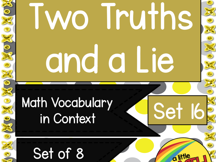 Two Truths and a Lie Math Vocabulary Set 16