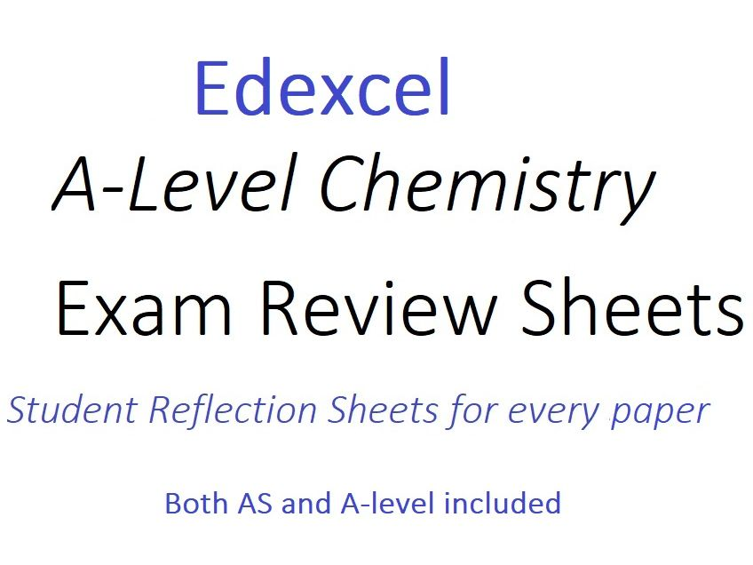 Edexcel A-Level Chemistry Exam Review sheets