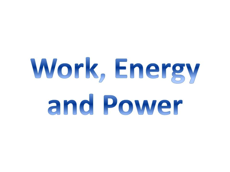 Work, Energy and Power Revision Sheet