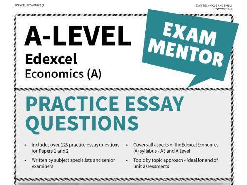Edexcel Economics (A) - possible essay questions (AS / A LEVEL)
