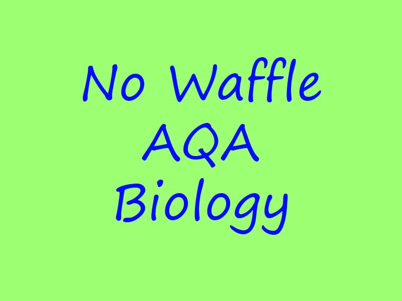 No Waffle AQA Biology