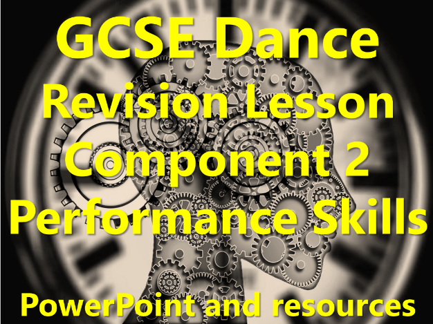 KS4 AQA GCSE Dance Revision: Component 2 - Performance Skills