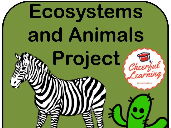 Animals and Ecosystems Project