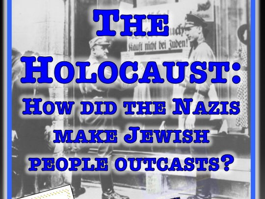 The Holocaust: How did the Nazis make Jewish People outcasts in their own country?