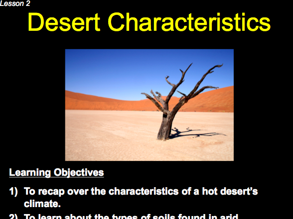 AQA AS Level: Hot Desert Environments - Lesson 3 & 4: Desert Characteristics