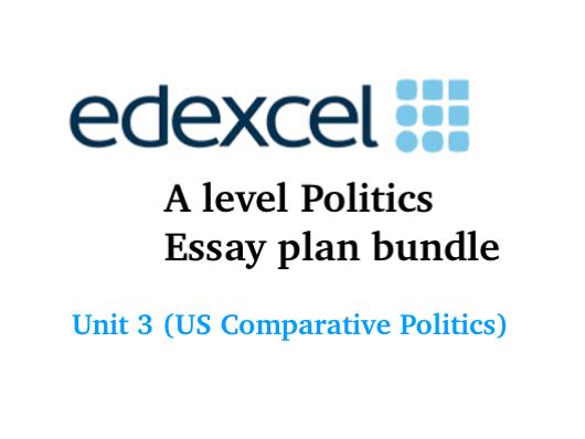 EDEXCEL A level Politics bundle - US Comparative Government and Politics (UNIT 3) essay plans