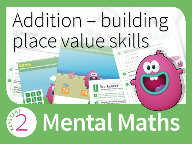 Mastering Mental Addition - Building place value skills