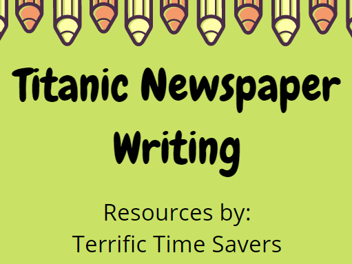 Titanic Newspaper Writing